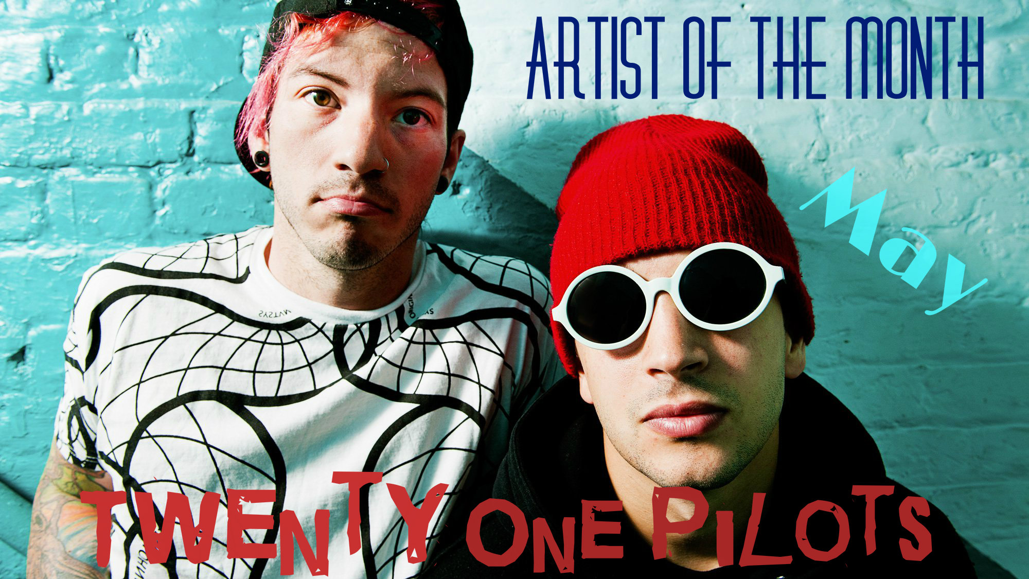 Artist of the Month -- Twenty One Pilots