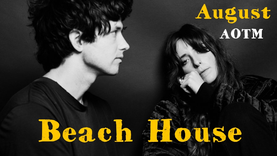 Artist of the Month -- Beach House